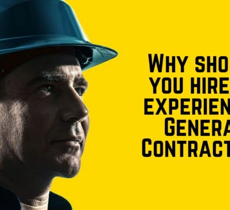 Why should you hire an experienced General Contractor_