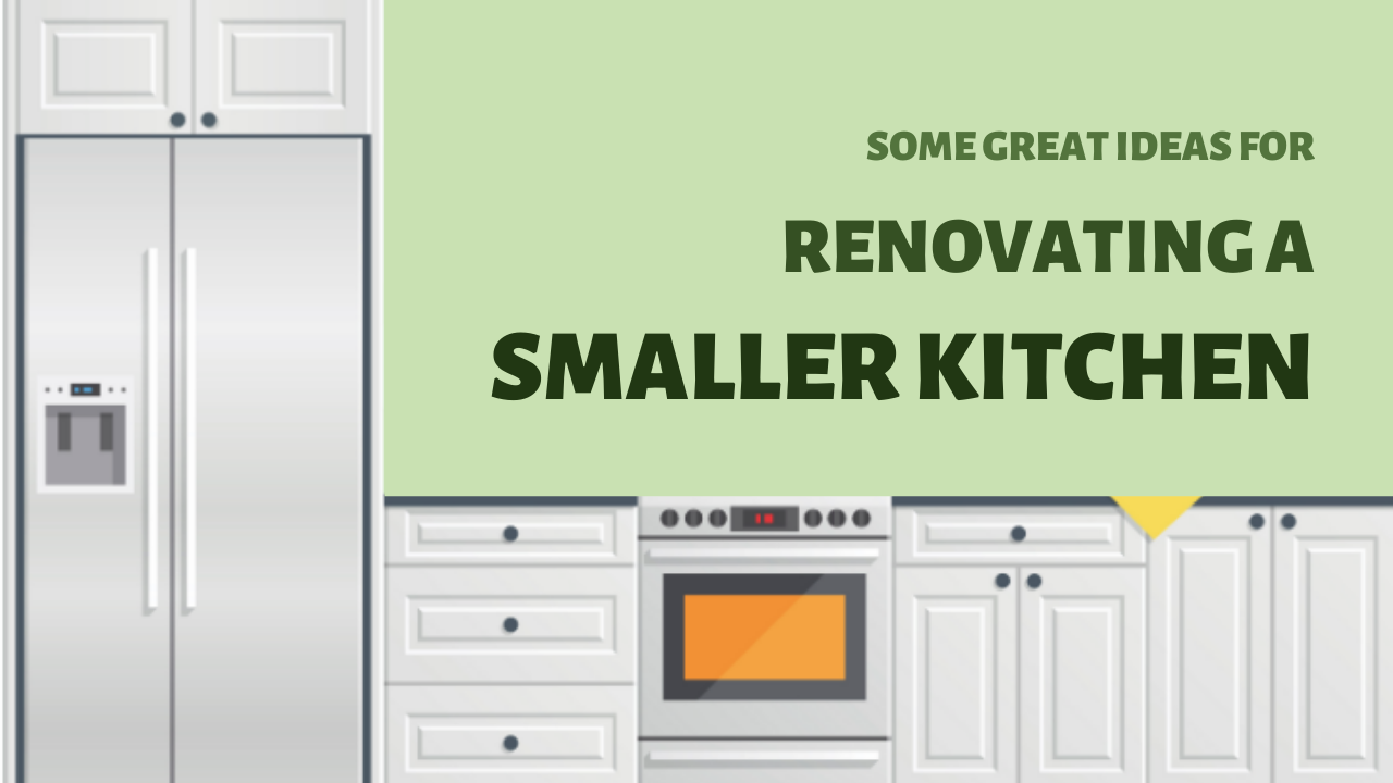 What are some great ideas for renovating a smaller Kitchen